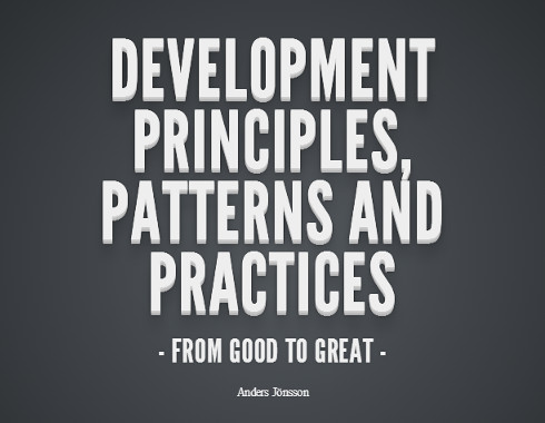 Development Principles, Patterns and Practices